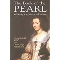 The Book of the Pearl: Its History, Art, Science and Industry