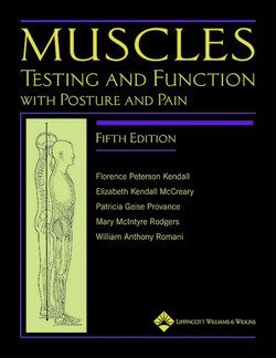Florence Peterson Kendall: Muscles : Testing and Function, with Posture and Pain [With CDROM] (Hardcover); 2005 Edition