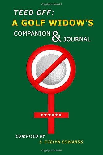 Teed Off:: A Golf Widow's Companion & Journal pdf epub