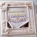 Caravan of Dreams by Richard Sinclair (1992-08-02)