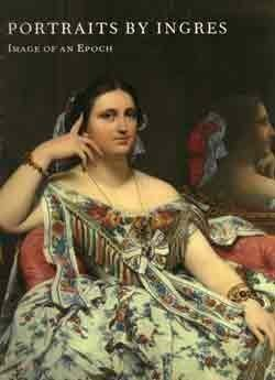 Jean Auguste Dominique Ingres - Portraits by Ingres: Image of an Epoch