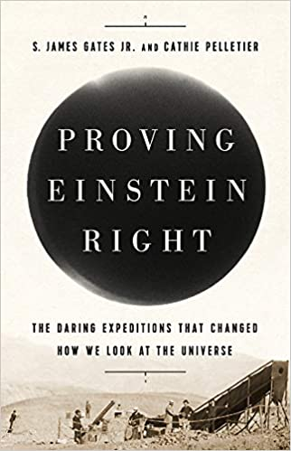 Proving Einstein Right: The Daring Expeditions that Changed ...