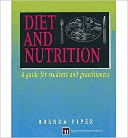 [(Diet and Nutrition: A Guide for Students and Practitioners)] [Author: Beverley Piper] published on (August, 1996)