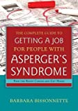 img - for [(The Complete Guide to Getting a Job for People with Asperger's Syndrome: Find the Right Career and Get Hired)] [Author: Barbara Bissonnette] published on (January, 2013) book / textbook / text book
