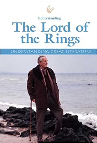 Understanding The Lord of the Rings (Understanding Great Literature)