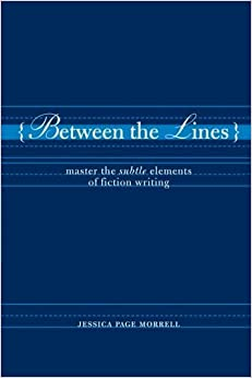 Book Between the Lines: Master the Subtle Elements of Fiction Writing by Jessica Morrell (2006-04-25)