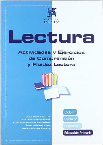 Lectura Actividades Y Ejercicios De Comprensión Y Fluidez Lectora 5 Educación Primaria Cuaderno 1 Spanish Edition Pérez González Jesús 9788481051438 Books