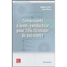 Composants a Semi-conducteur Pour Electronique Puissance