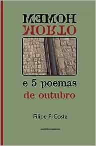 Homem Morto e 5 poemas de outubro (Poemas e Fragmentos) (Volume 3