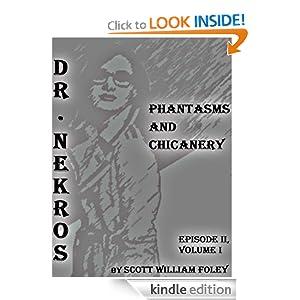 Dr. Nekros: The Tragedian (Volume I, Episode I) Scott William Foley