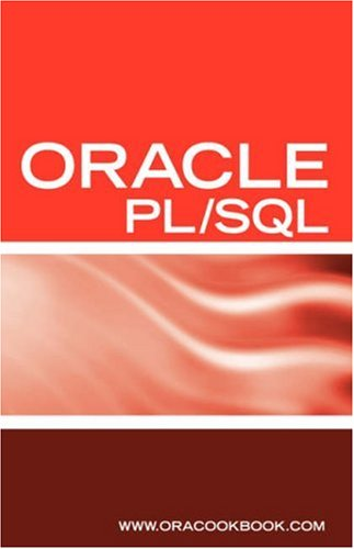 Oracle PL/SQL Interview Questions, Answers, and Explanations: Oracle PL/SQL FAQ (Oracle Interview Questions)