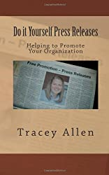 Do it Yourself Press Releases: Helping to Promote Your Organization