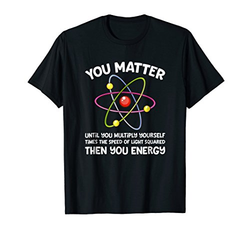 You Matter Until You Multiply Yourself T-Shirt -