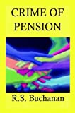 Crime of Pension, R. S. Buchanan, 1414036221