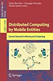 Distributed Computing by Mobile Entities: Current