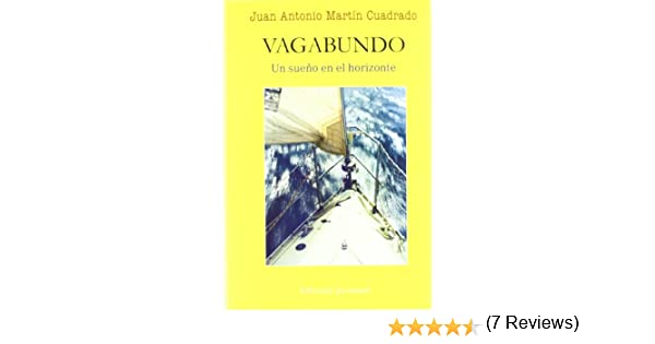 Vagabundo : Un sueño en el horizonte: Amazon.es: Juan Antonio Martín Cuadrado: Libros