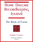 Home Daycare Recordkeeping Journal, Brigitte Thompson, 0967088666