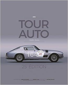 Tour Auto Optic 2000 2016 : 25e éditions