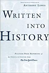 Written into History: Pulitzer Prize Reporting of the Twentieth Century from The New York Times Hardcover