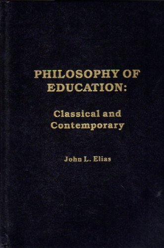 Philosophy of Education: Classical and Contemporary