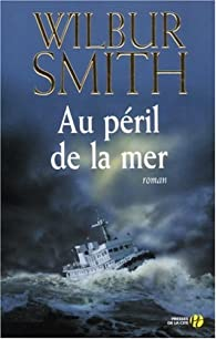Au péril de la mer par Wilbur Smith