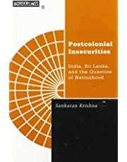 Postcolonial Insecurities: India, Sri Lanka, and the Question of Nationhood