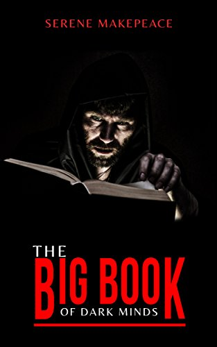 The 'BIG BOOK' of Dark Minds (The Serial Killer Index Book 6) See more