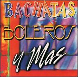 Bachatas Boleros Y Mas