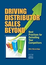 Driving Distributor Sales Beyond: Best Practices for Outselling Your Competitors