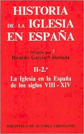 Historia de la Iglesia en España. II/2: La Iglesia en la España de ...