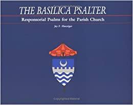 The Basilica Psalter: Responsorial Psalms for the Parish Church: Cycle C