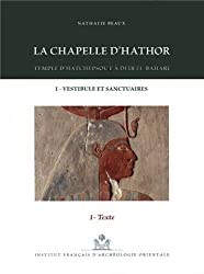 La chapelle d'Hathor : Temple d'Hatchepsout à Deir el-Bahari, 3 volumes (1DVD)