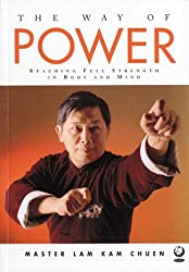 The Way of Power: Reaching Full Strength in Body and Mind