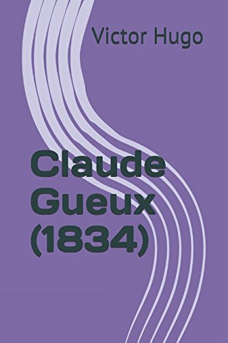 Claude Gueux (1834) (French Edition)