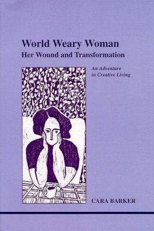 World Weary Woman: Her Wound and Transformation (Studies in Jungian Psychology by Jungian Analysts) (Studies in Jungian Psychology by Jungian Analysts, 96) ebook