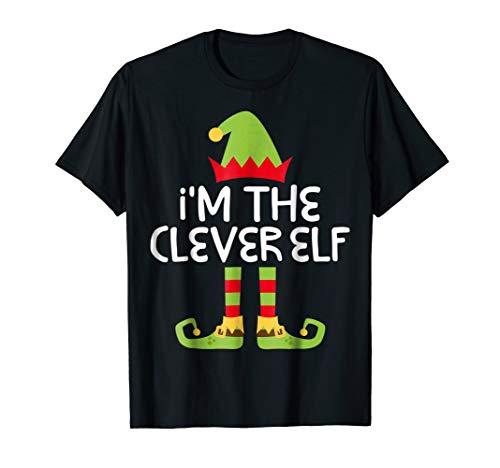 I'm The Clever Elf T-Shirt Matching Christmas Costume Shirt -
