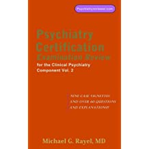 Psychiatry Certification Examination Review for the Clinical Psychiatry Component Vol. 2 (Psychiatry Review Series for ABPN's Certification Examination)