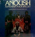 Anoush: Armenian Folk Ballet Story in Five Acts