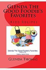 Glenda The Good Foodie's Favorites: :Kids Recipes Paperback