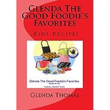 Glenda The Good Foodie's Favorites: :Kids Recipes