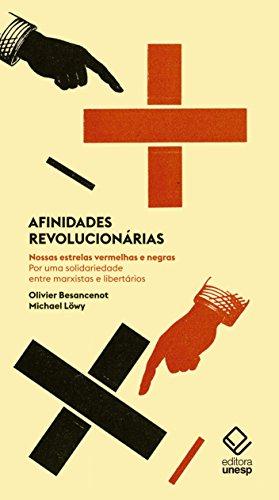 Afinidades Revolucionárias. Nossas Estrelas Vermelhas e Negras. Por Uma Solidariedade Entre Marxistas e Libertários