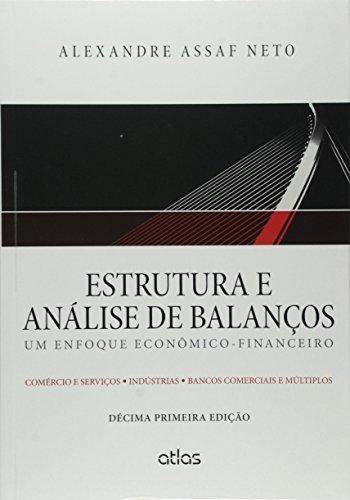 Estrutura e Análise de Balanços. Um Enfoque Econômico-Financeiro