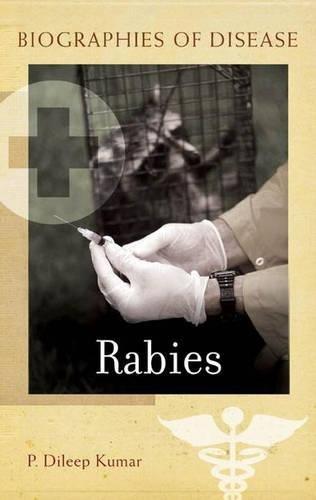 Rabies (Biographies of Disease (Greenwood))