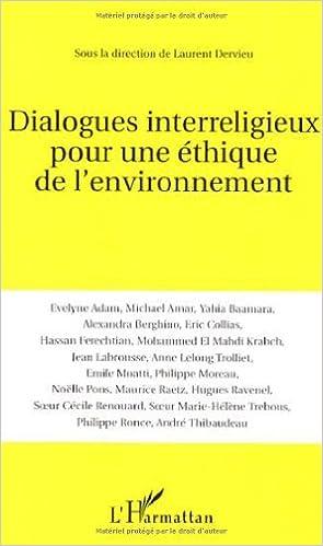 Livre gratuits en ligne Dialogues interreligieux pour une éthique de l'environnement pdf epub