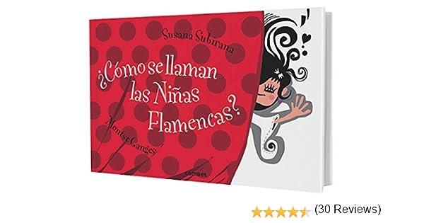 Cómo se llaman las niñas flamencas? Libros Para Curiosear: Amazon.es: Ganges, Montse, Subirana, Susana: Libros