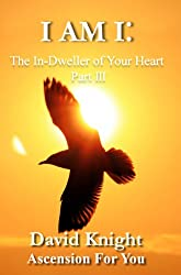 I am I: The In-Dweller of Your Heart (Part 3)