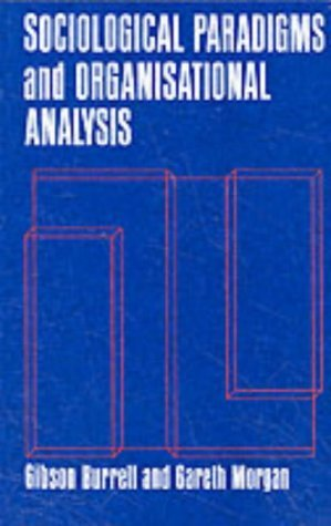 Sociological Paradigms and Organisational Analysis by Gibson Burrell (1982-11-08)