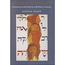 Midrashic Women: Formations of the Feminine in Rabbinic Literature