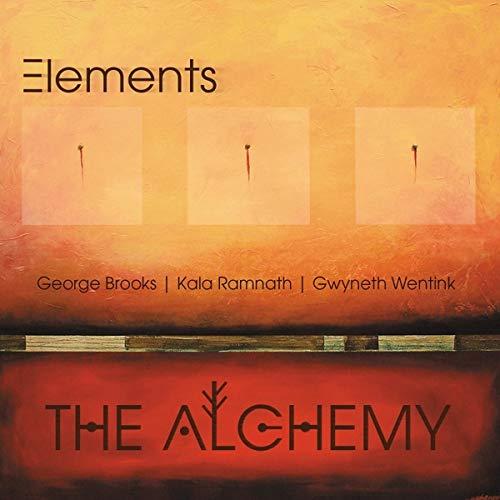 The Alchemy Feat. George Brooks, Kala Ramnath & Gwyneth Wentink
