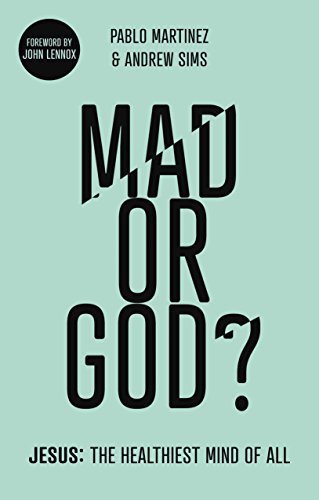 Mad or God?: Jesus: The Healthiest Mind of All (Was The New Deal Good Or Bad)